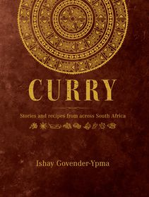 Currry-Stories & Recipes Across South Africa