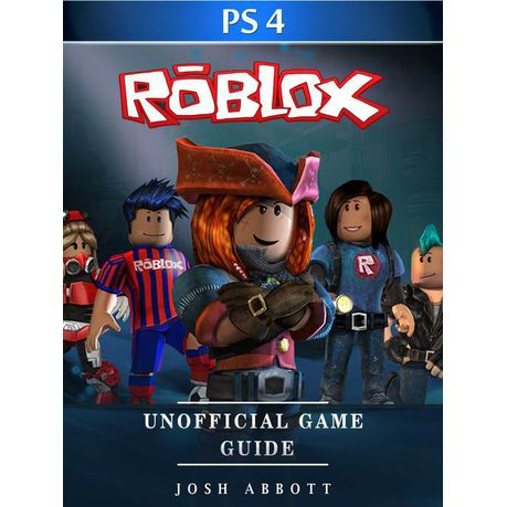 Roblox Ps4 Unofficial Game Guide Ebook Buy Online In South