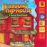 Around The House - A Sound Board Book