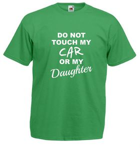 Qtees Africa Do Not Touch My Car Or My Daughter Green Mens T-Shirt