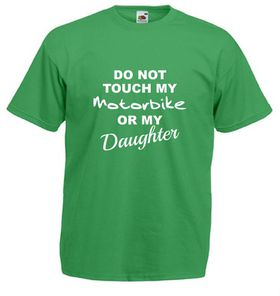 Qtees Africa Do Not Touch My Motorbike Or My Daughter Green Mens T-Shirt
