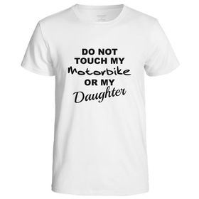 Qtees Africa Do Not Touch My Motorbike Or My Daughter White Mens T-Shirt