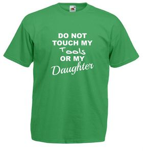 Qtees Africa Do Not Touch My Tools Or My Daughter Green Mens T-Shirt