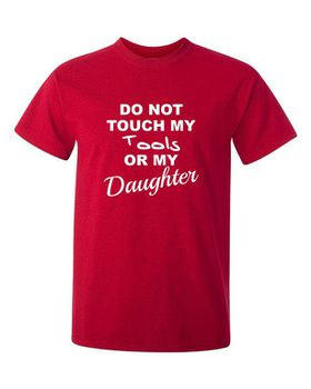 Qtees Africa Do Not Touch My Tools Or My Daughter Red Mens T-Shirt