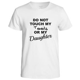 Qtees Africa Do Not Touch My Tools Or My Daughter White Mens T-Shirt