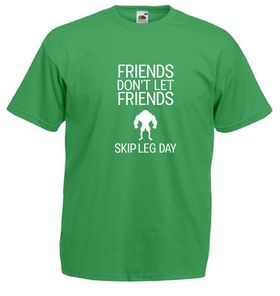 Qtees Africa Friends Dont Let Friends Skip Leg Day Green Mens T-Shirt