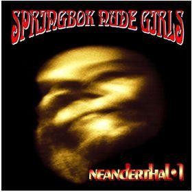 Springbok Nude Girls - Neanderthal 1 (Vinyl)