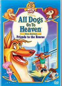 All Dogs Go to Heaven - Friends to the Rescue - (DVD)