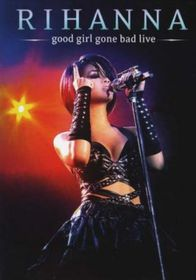 Rihanna - Good Girl Gone Bad - Live From Manchester (DVD)