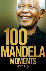 100 Mandela Moments