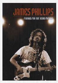 James Phillips - Famous For Not Being Famous (DVD)