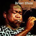 Brian Thusi - Future Talk (CD)