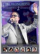 Hlongwane Jabu - Crosspower Experience 2 (DVD)
