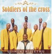 Soldiers Of The Cross - Ulihlathi Lethu (CD)