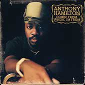 Anthony Hamilton - Comin' From Where I'm From (CD)