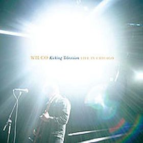 Wilco - Kicking Television (CD)