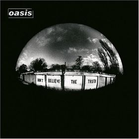 Oasis - Don't Believe The Truth (CD)