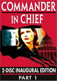 Commander In Chief - The Inaugural Edition, Part 1 (Episodes 1-10) - (Region 1 Import DVD)