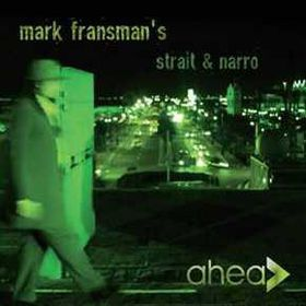Mark Fransman's  Strait & Narro - Ahead (CD)