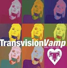 Transvision Vamp - Baby I Don't Care - Collection (CD)