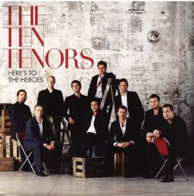 Ten Tenors - Here's To The Heroes (CD)