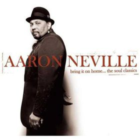 Neville Aaron - Bring It On Home...The Soul Classics (CD)