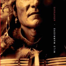 Arapaho - Wild Warriors (CD)