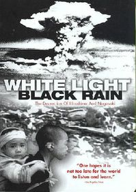 White Light, Black Rain: The Destruction of Hiroshima and Nagasaki - (Region 1 Import DVD)