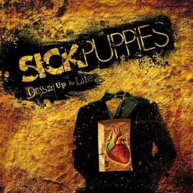 Sick Puppies - Dressed Up As Life (CD)