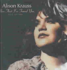 Alison Krauss - A Collection: Now That I'Ve Found You (CD)