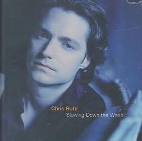 Chris Botti - Slowing Down The World (CD)