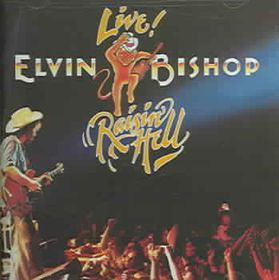 Elvin Bishop - Raisin' Hell (CD)
