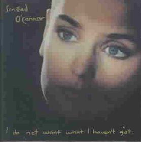 Sinead O' Connor - I Do Not Want What I Haven't Got (CD)