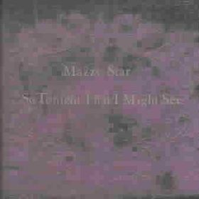 Mazzy Star - So Tonight That I Might See (CD)
