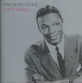 Cole Nat King Cole Trio - Love Songs (CD)