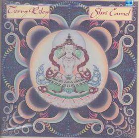 Terry Riley - Shri Camel (CD)