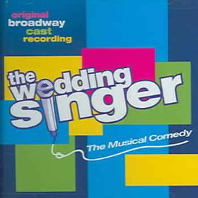 Cast (original Broadway) - The Wedding Singer - Original Broadway Cast (CD)