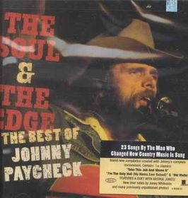 Johnny Paycheck - The Soul & The Edge - Best Of Johnny Paycheck (CD)