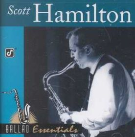 Scott Hamilton - Ballad Essentials (CD)