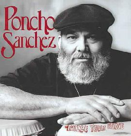 Poncho Sanchez - Raise Your Hand (CD)