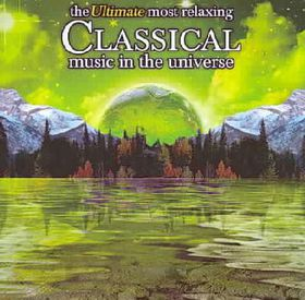Ultimate Most Relaxing Classical Musi - (Import CD)