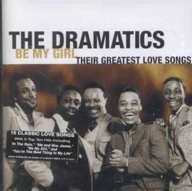 Dramatics - Be My Girl - Their Greatest Love Songs Vol. 1 (CD)