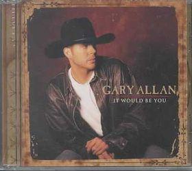 Gary Allan - It Would Be You (CD)