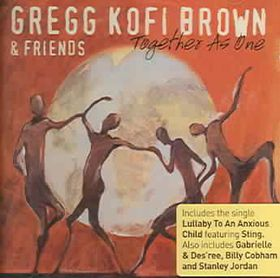 Brown;kofi Gregg & Friends - Together As One (CD)