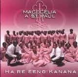 Macecilia A St Paul - Ha Re Eeng Kanana (CD)