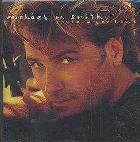 Michael Smith W. - I'll Lead You Home (CD)