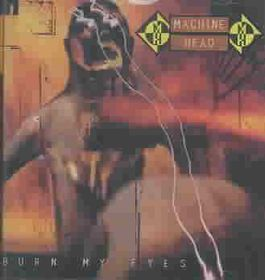 Machine Head - Burn My Eyes (CD)