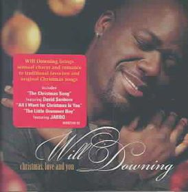 Will Downing - Christmas, Love And You (CD)