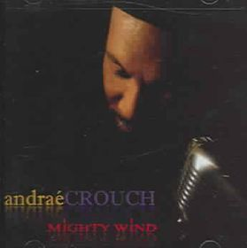 Crouch Andre - Mighty Wind (CD)