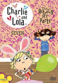 Charlie & Lola - Volume 7: This Is Actually My Party - (Region 1 Import DVD)